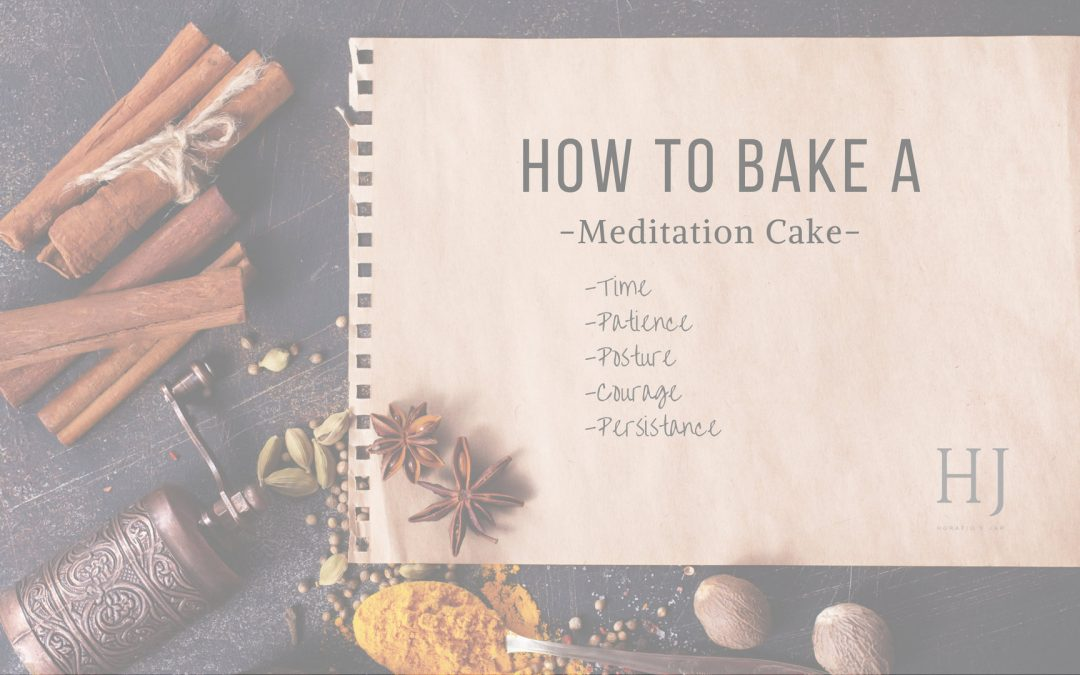 How To Bake A Meditation Cake – A Recipe For Meditation